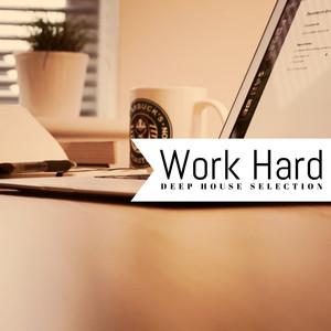 Work Hard! (Deep House Selection) Albumcover