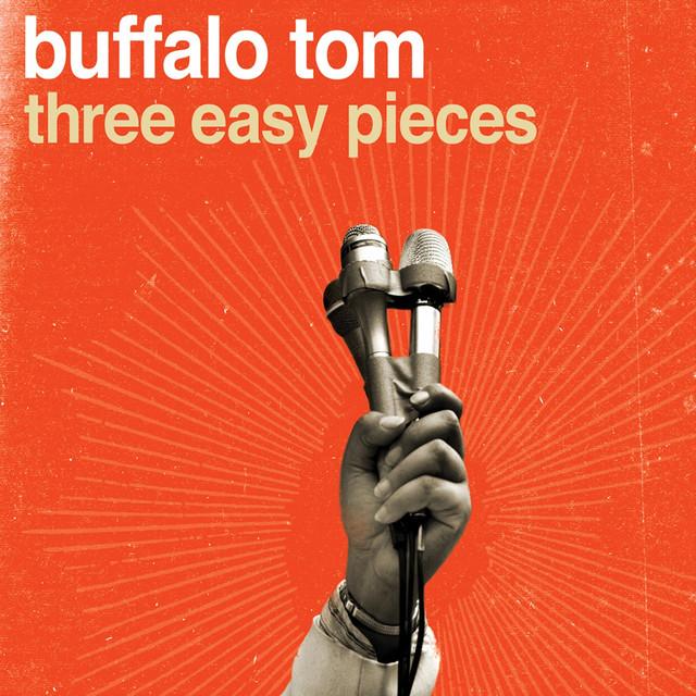 Three Easy Pieces By Buffalo Tom