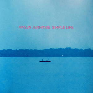 Simple Life - Mason Jennings