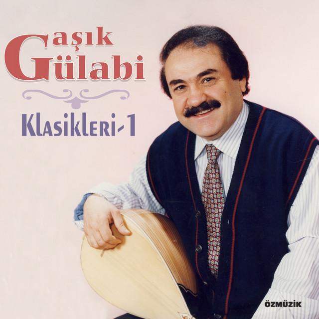 Aşık Gülabi Klasikleri, Vol. 1