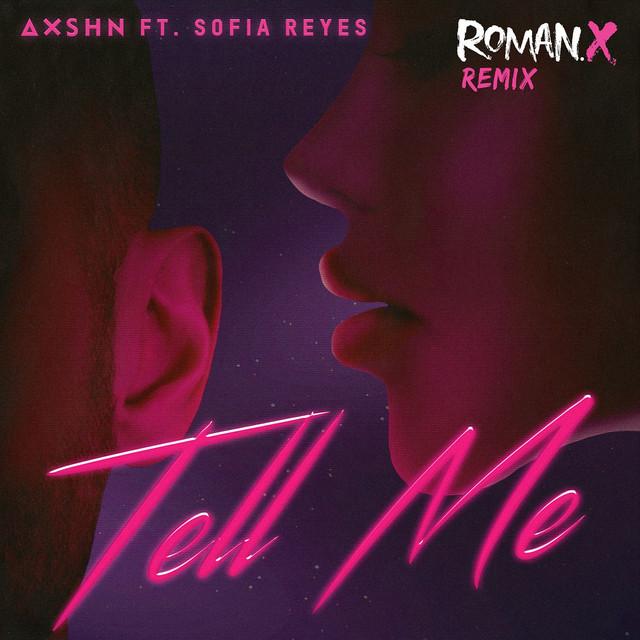 Tell Me (feat. Sofia Reyes) [RomanX Remix]