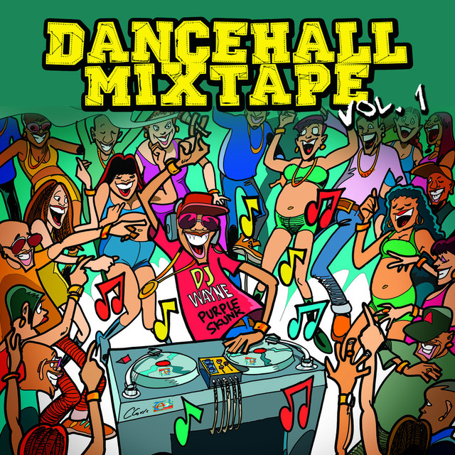 Dancehall Mix Tape Vol  1: Mix by Dj Wayne by Various Artists on Spotify