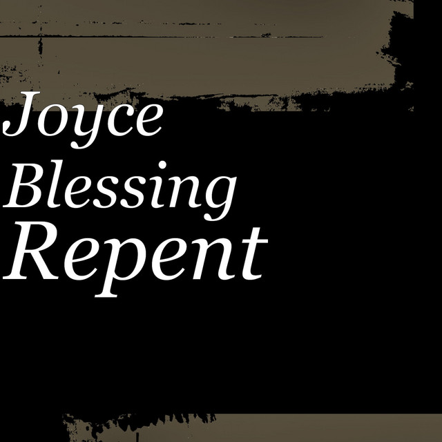 Repent by Joyce Blessing on Spotify