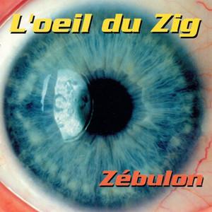 L'oeil Du Zig - Zébulon