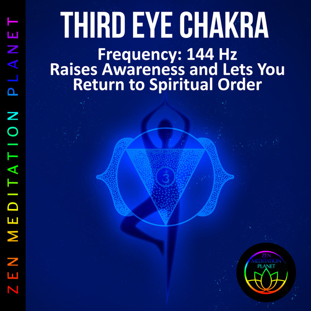 Third Eye Chakra, Frequency - 144 Hz Raises Awareness and Lets You