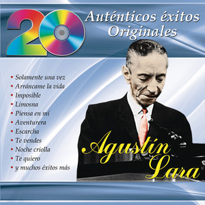 20 Auténticos Éxitos Originales - Agustín Lara