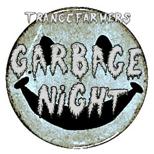 Album cover for Garbage Night by Trance Farmers