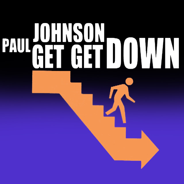 Get get down - Paul Johnson