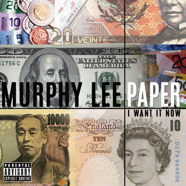 Paper I Want It Now A Song By Murphy Lee On Spotify