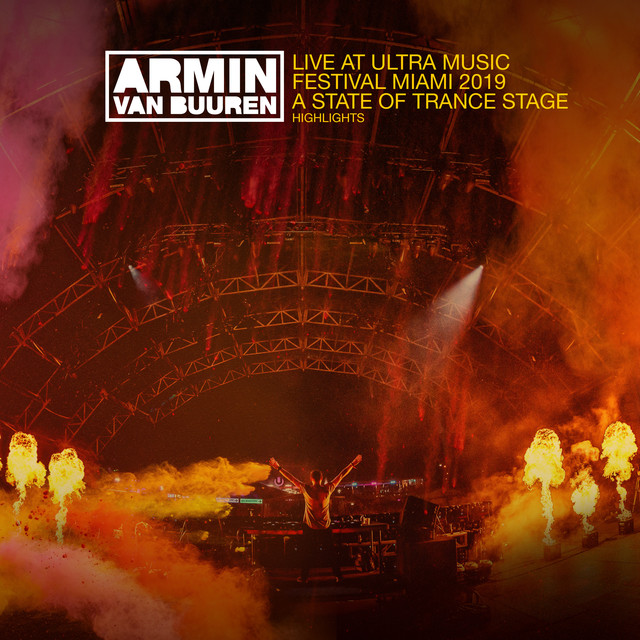 Album cover for Live at Ultra Music Festival Miami 2019 (A State Of Trance Stage) [Highlights] by Armin van Buuren