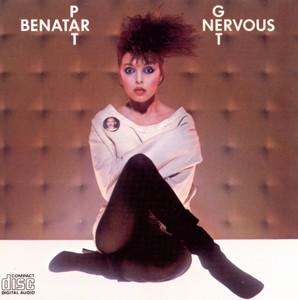 Get Nervous - Pat Benatar