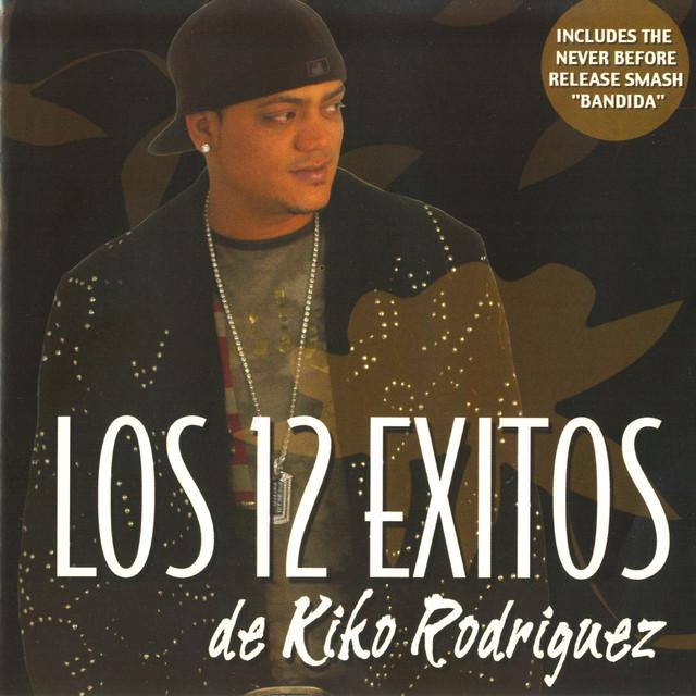 Los 12 Exitos de Kiko Rodriguez