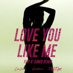 シェネル / Love You Like Me (FlipN'Gawd Remix) | Spotify