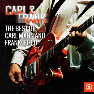 Carl & Frank: The Best of Carl Mann & Frank Ifield album