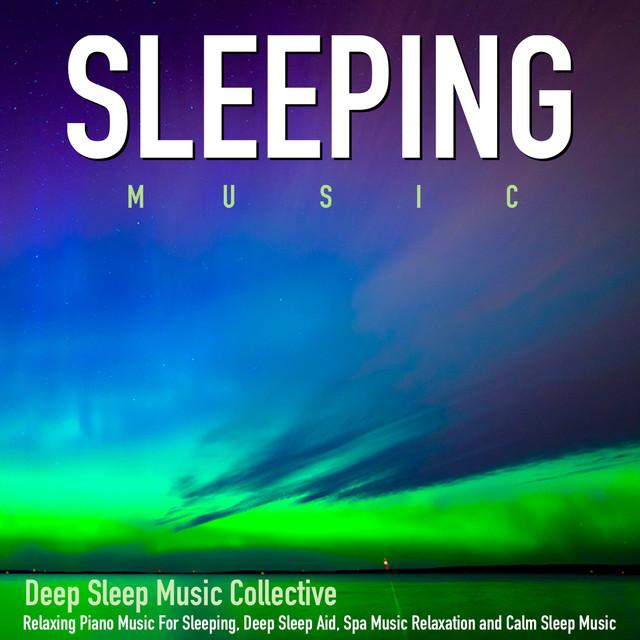Sleeping Music: Relaxing Piano Music for Sleeping, Deep Sleep Aid