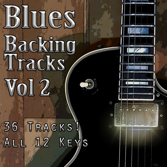 Blues Backing Tracks vol 2 by Guitar Backing Tracks on Spotify