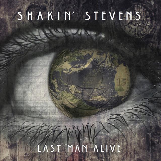 last man alive radio version by shakin stevens on spotify