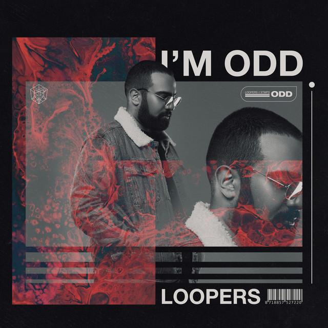 LOOPERS - I'm Odd