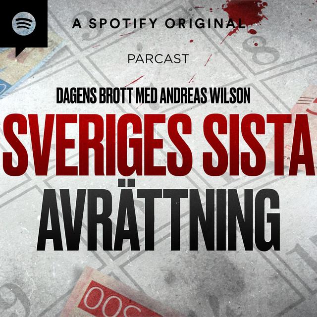 Andreas Wilson: Sveriges sista avrättning
