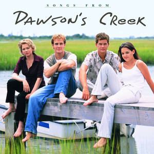 Songs from Dawson's Creek - Chantal Kreviazuk