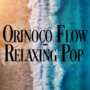 Orinoco Flow - Relaxing Pop