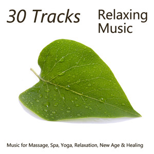 30 Tracks: Relaxing Music for Massage, Spa, Yoga, Relaxation, New Age & Healing Albumcover