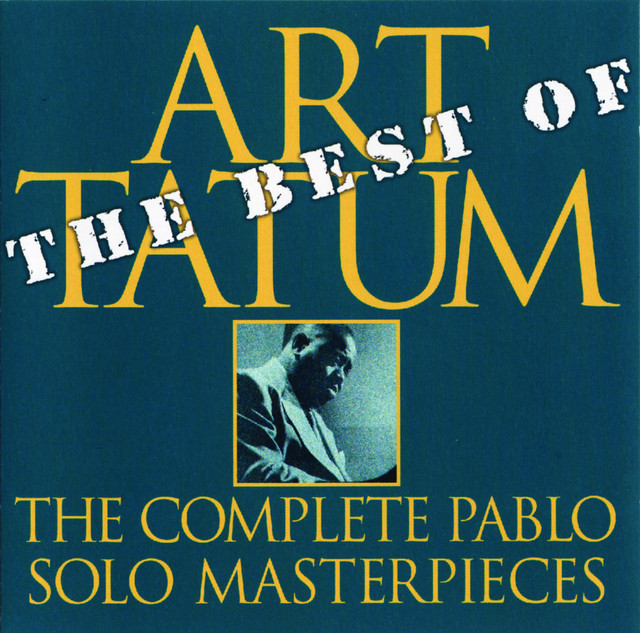 Art Tatum The Best Of The Complete Pablo Solo Masterpieces (Remastered) album cover