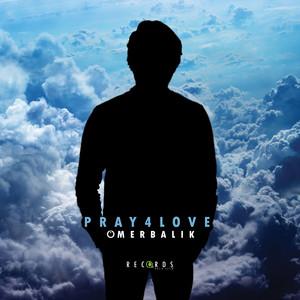 Pray 4 Love Albümü