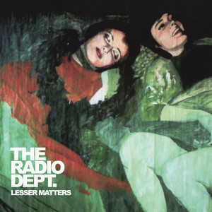 Lesser Matters - The Radio Dept
