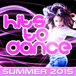 Hits to Dance Summer 2015 (Playlist & Lista de Reproducción) [All Hits Remix] Albumcover