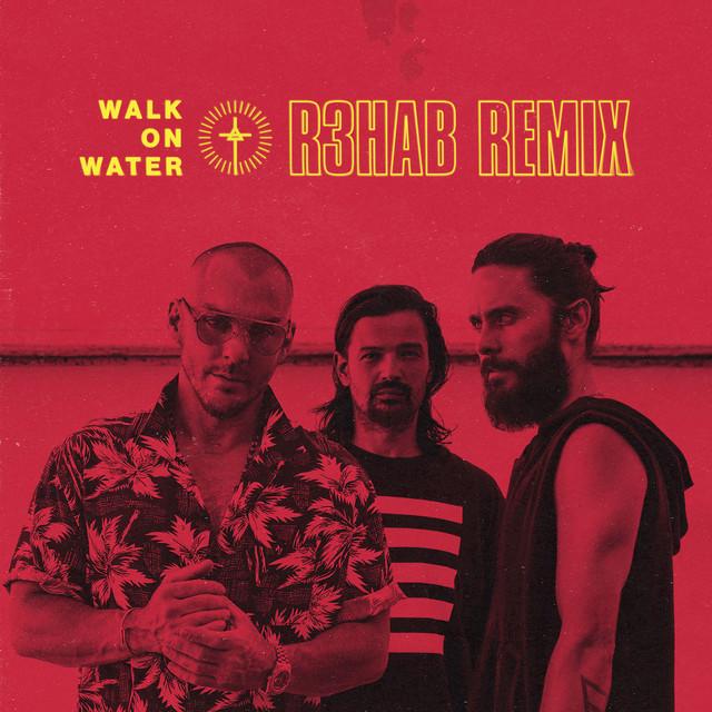 Walk On Water (R3hab Remix)