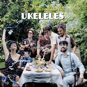 La Familia de Ukeleles - La Familia De Ukeleles