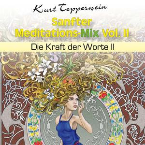Sanfter Meditations-Mix (Die Kraft der Worte II), Vol. II Audiobook