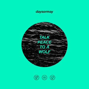 Talk Peace to a Wolf - Daysormay
