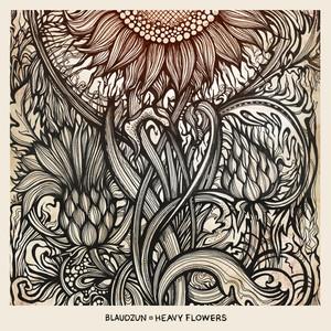 Heavy Flowers - Blaudzun