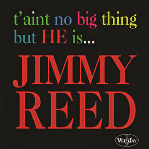 T'Aint No Big Thing But He Is... Jimmy Reed album