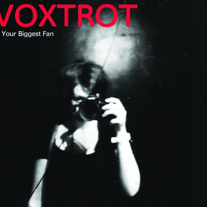 Your Biggest Fan - Voxtrot