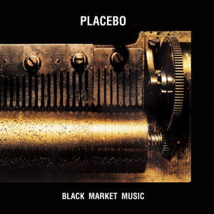 Black Market Music - Placebo