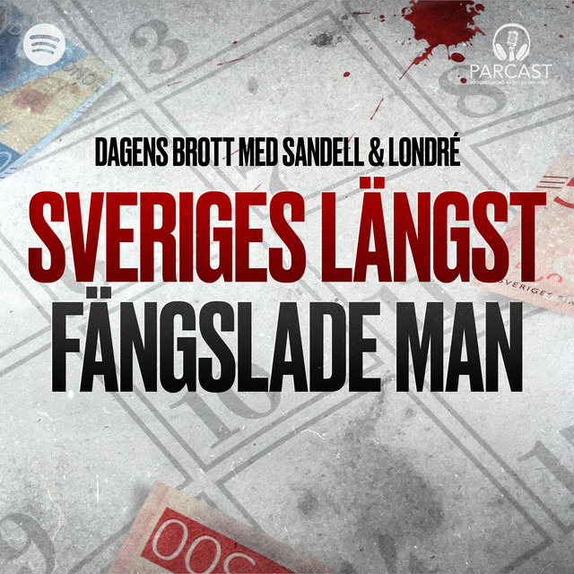 Sandell & Londré: Sveriges längst fängslade man