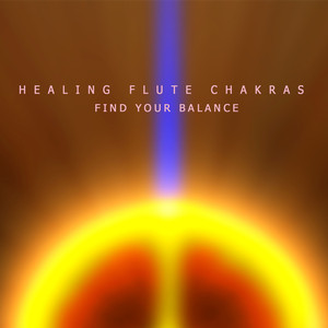 Healing Flute Chakras - Find Your Balance Albumcover
