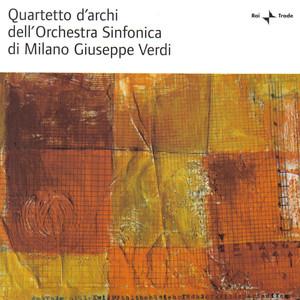 Quartetto d'Archi Dell'Orchestra Sinfonica di Milano Guiseppe Verdi