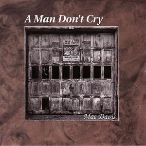 A Man Don't Cry album