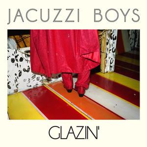 Album cover for Glazin' by Jacuzzi Boys