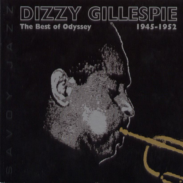 Dizzy Gillespie: The Best of Odyssey - 1945-1952