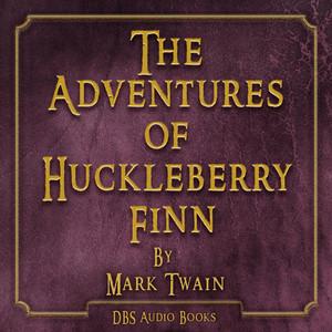 The Adventures of Huckleberry Finn - Mark Twain Audiobook