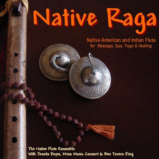 Native Raga (Native American & Indian Flute for Massage, Spa