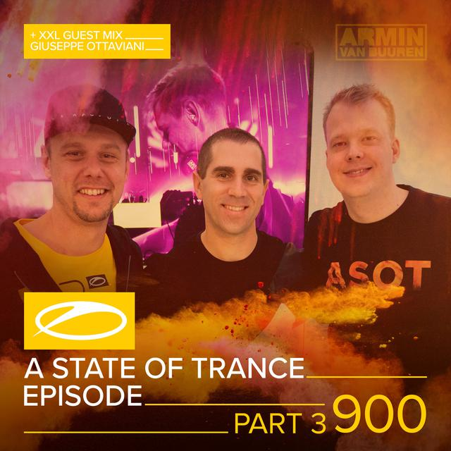 ASOT 900 - A State Of Trance Episode 900 (Part 3) [+XXL Guest Mix: Giuseppe Ottaviani]