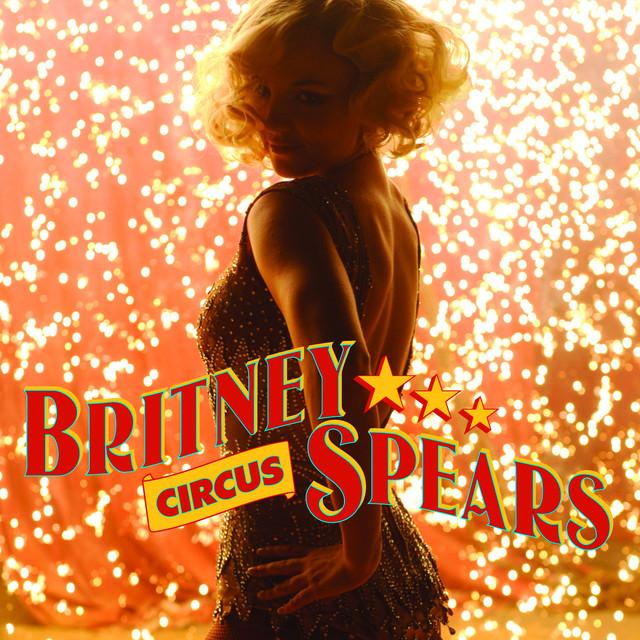 Britney Spears Circus Lyrics Meaning Lyreka