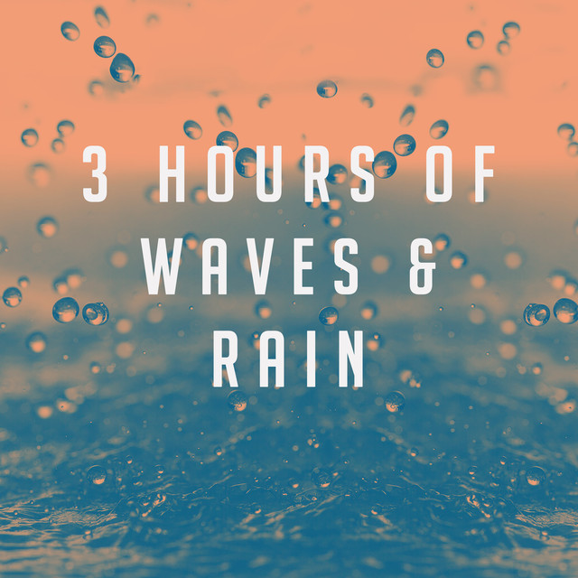 3 hours of Waves & Rain