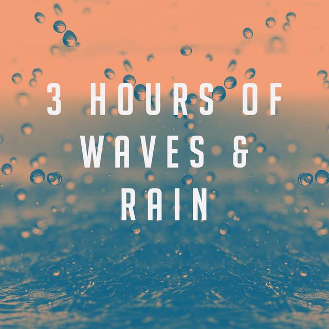 3 hours of Waves & Rain